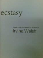 Ecstacy by Irvine Welsh
