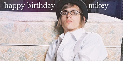 Happy Birthday Mikey Way